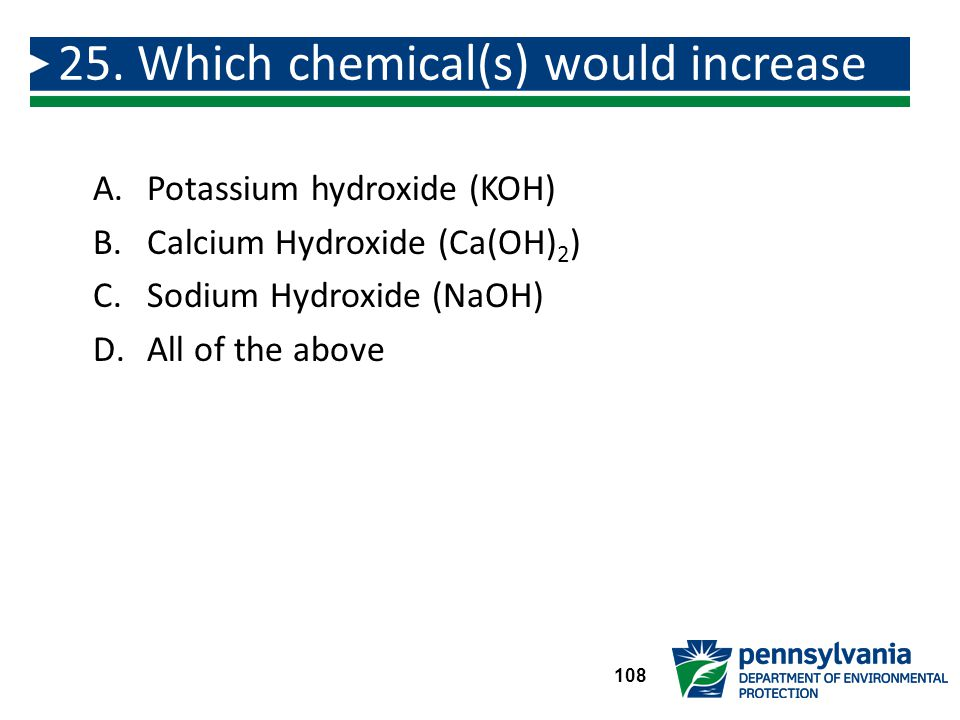 25. Which chemical(s) would increase pH