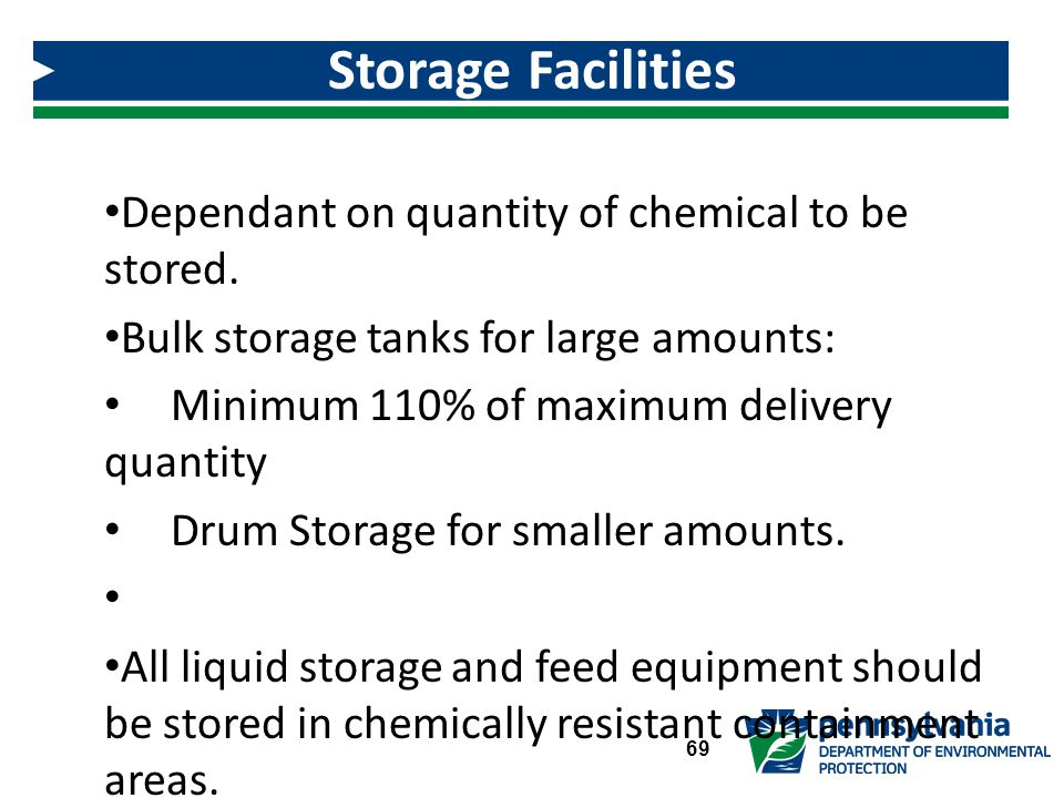 Storage Facilities Dependant on quantity of chemical to be stored.