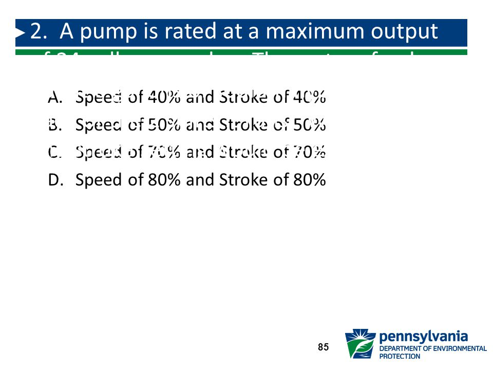 2. A pump is rated at a maximum output of 24 gallons per day