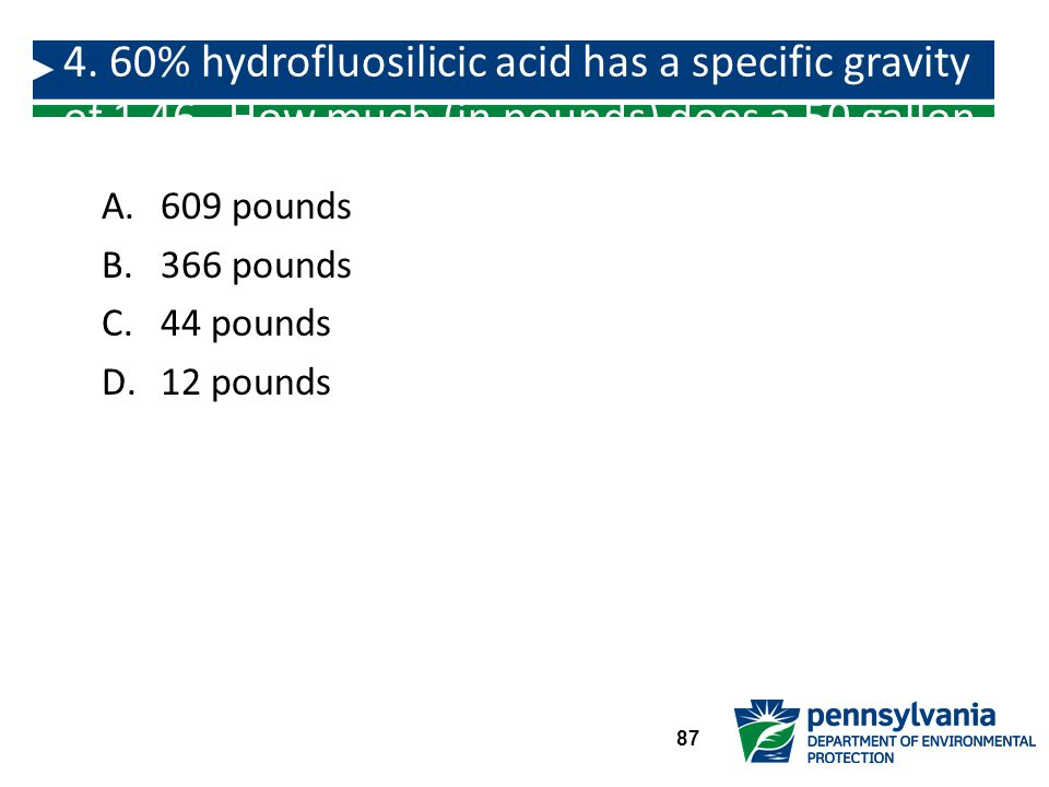 4. 60% hydrofluosilicic acid has a specific gravity of 1. 46