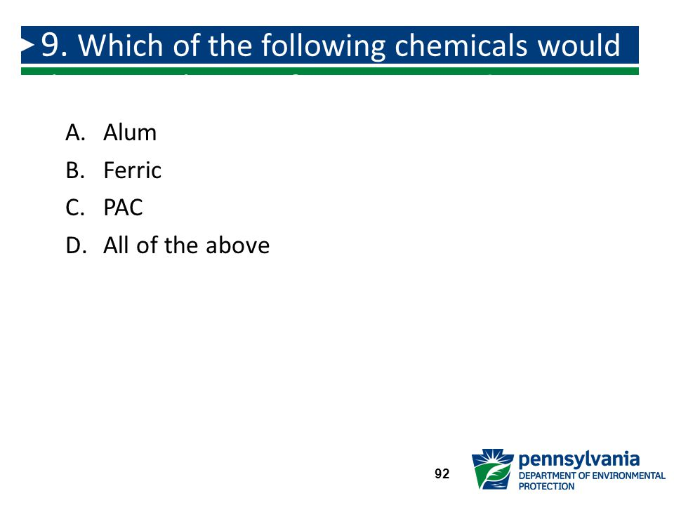 9. Which of the following chemicals would decrease the pH of source water