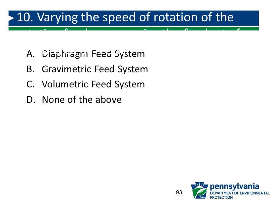 10. Varying the speed of rotation of the rotating feed screw varies the feed rate for which type of feeder