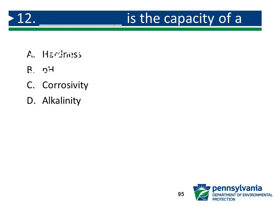 12. ___________ is the capacity of a water to neutralize acids