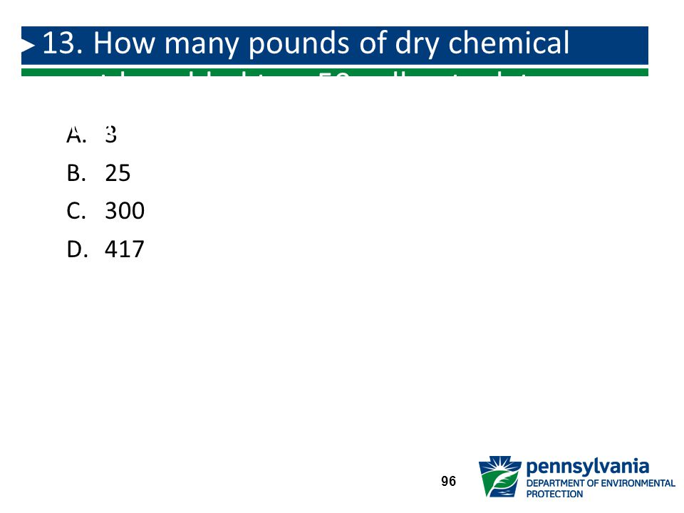 13. How many pounds of dry chemical must be added to a 50 gallon tank to produce a 6% solution