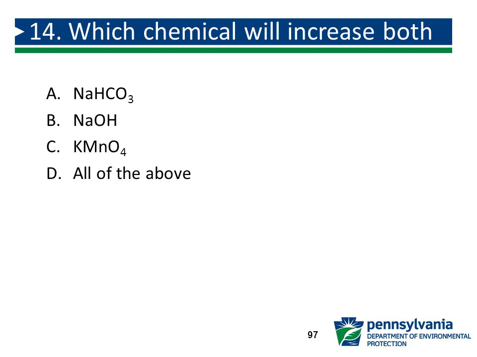 14. Which chemical will increase both pH and alkalinity