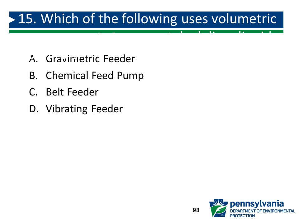 15. Which of the following uses volumetric measurements to accurately deliver liquid chemicals: