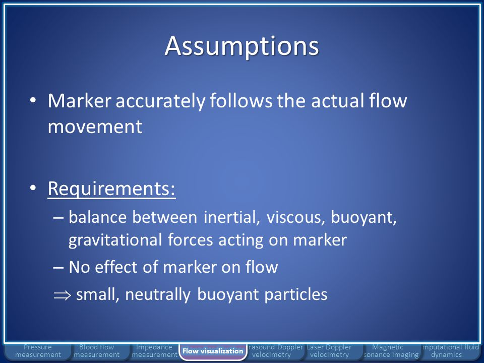Assumptions Marker accurately follows the actual flow movement