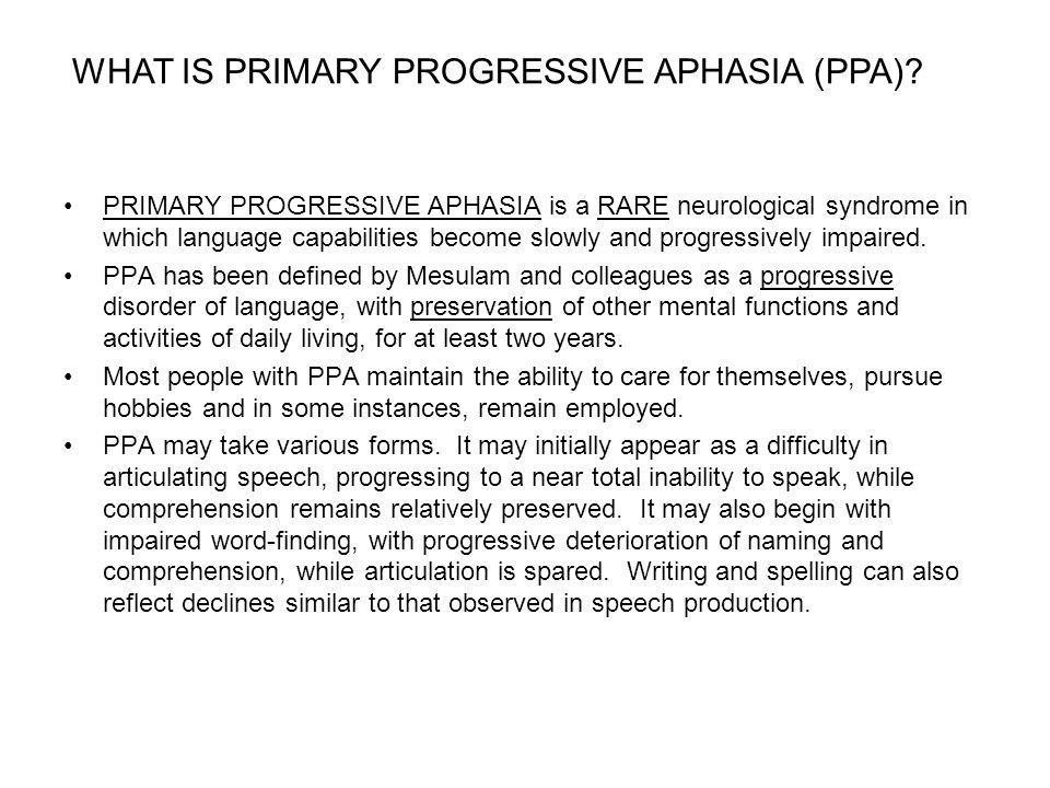 WHAT IS PRIMARY PROGRESSIVE APHASIA (PPA)