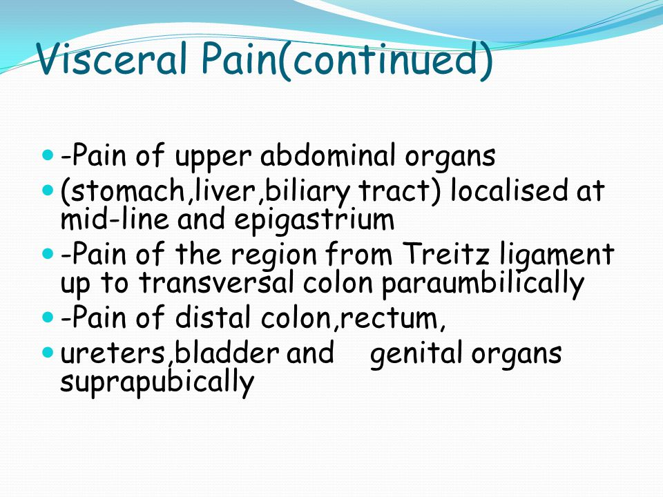 Visceral Pain(continued)