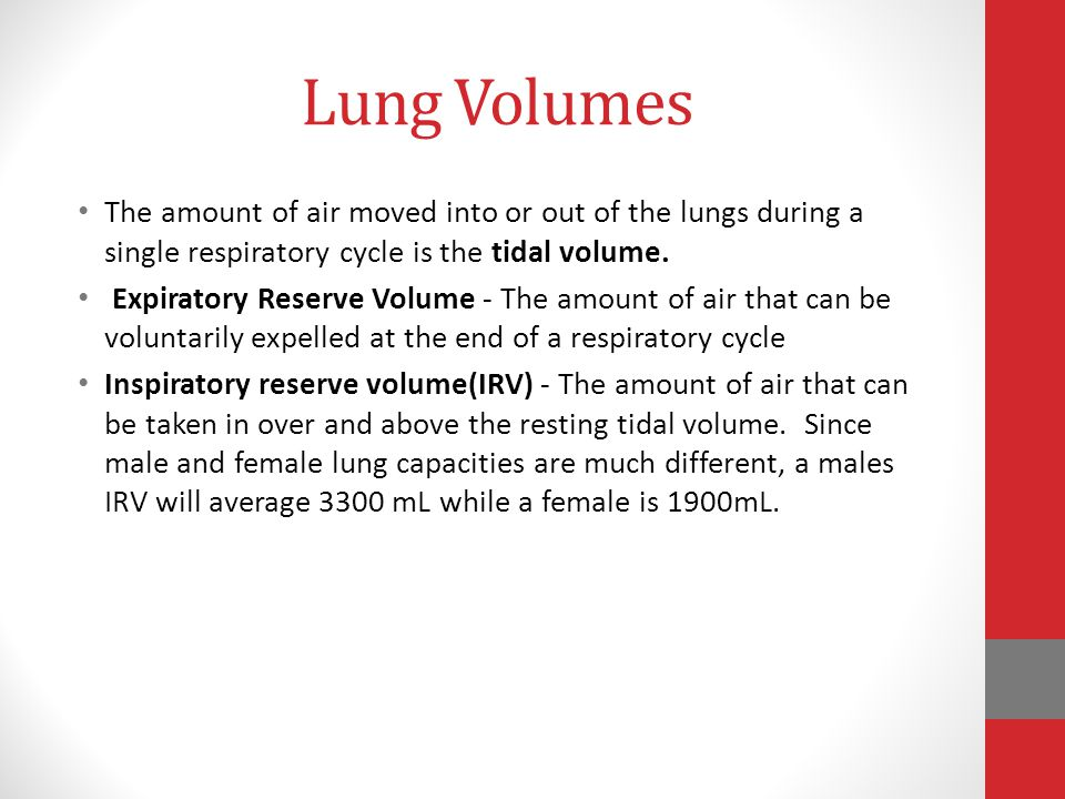Lung Volumes The amount of air moved into or out of the lungs during a single respiratory cycle is the tidal volume.