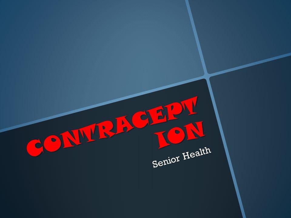 CONTRACEPTION Senior Health