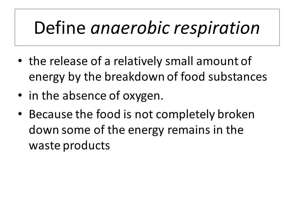 Define anaerobic respiration