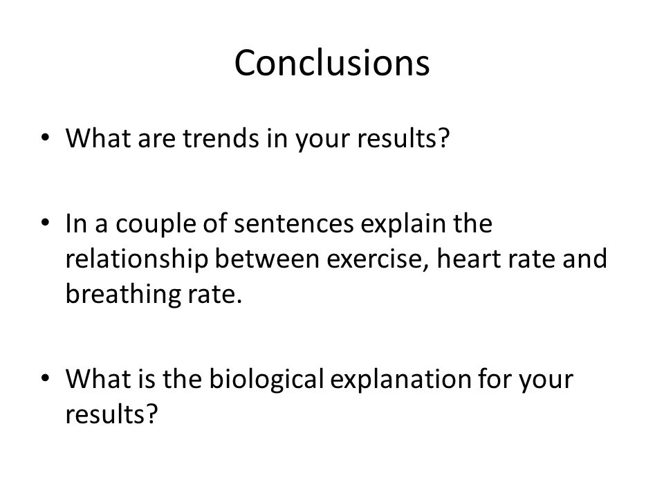 Conclusions What are trends in your results