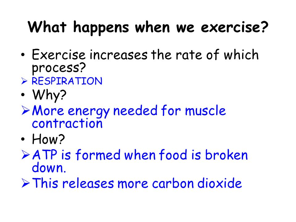 What happens when we exercise