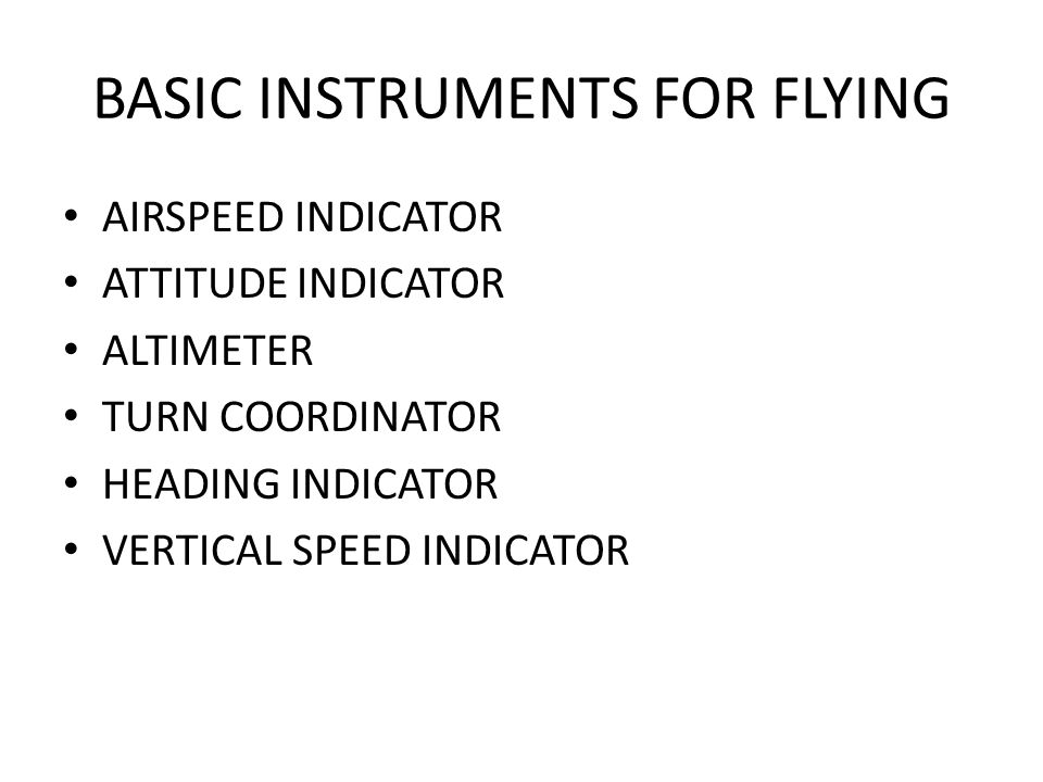BASIC INSTRUMENTS FOR FLYING