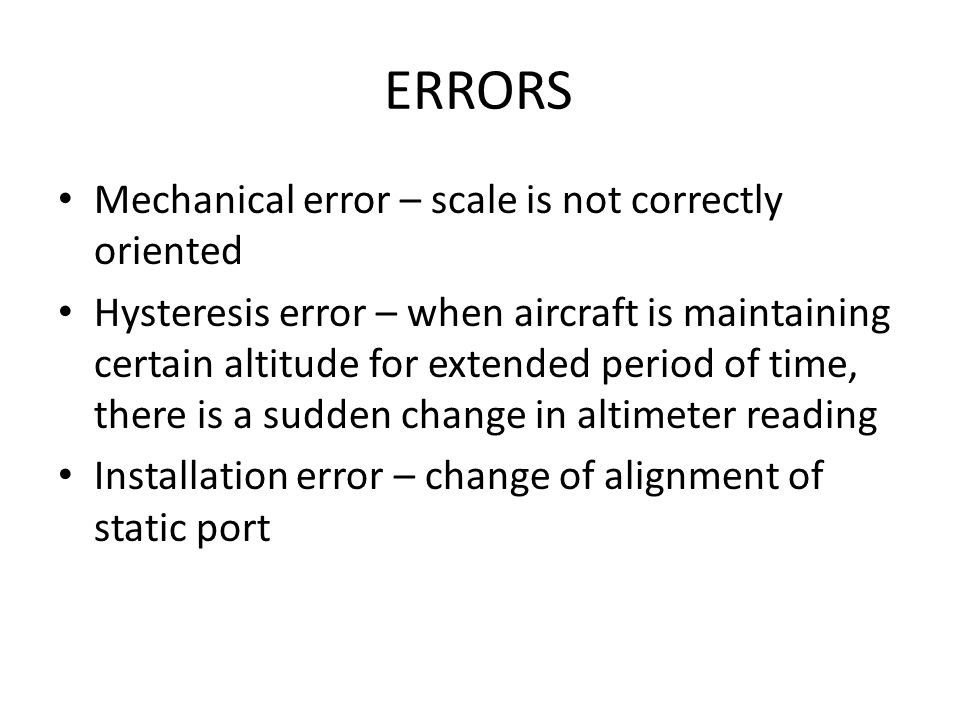 ERRORS Mechanical error – scale is not correctly oriented