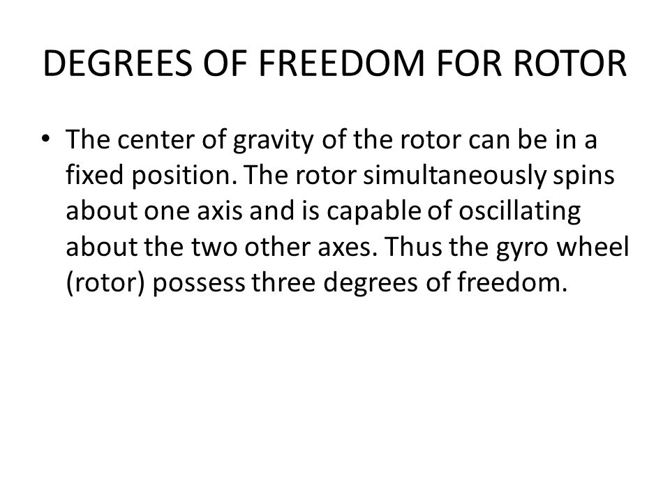 DEGREES OF FREEDOM FOR ROTOR