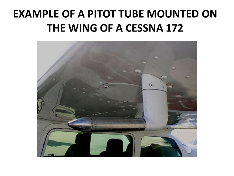 EXAMPLE OF A PITOT TUBE MOUNTED ON THE WING OF A CESSNA 172