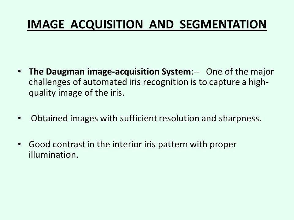 IMAGE ACQUISITION AND SEGMENTATION