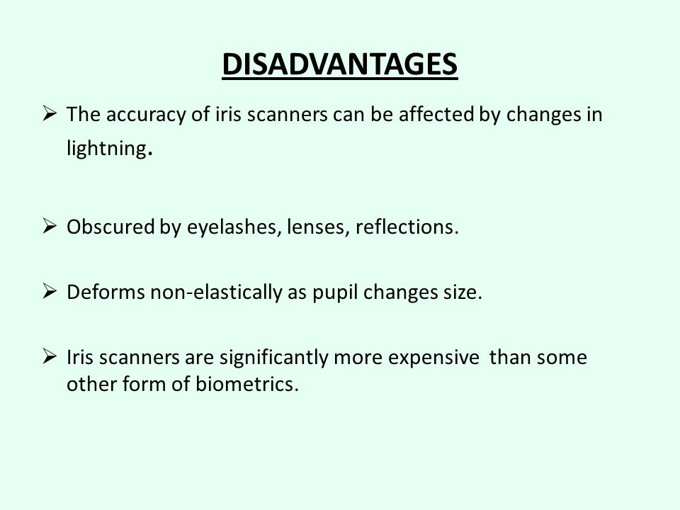 disadvantages of iris recognition Biometric systems based on iris recognition provide virtually no false acceptance rate disadvantages of iris-scan //biometricsecuritywikispacescom/ are licensed under a creative commons attribution share-alike 30 license.