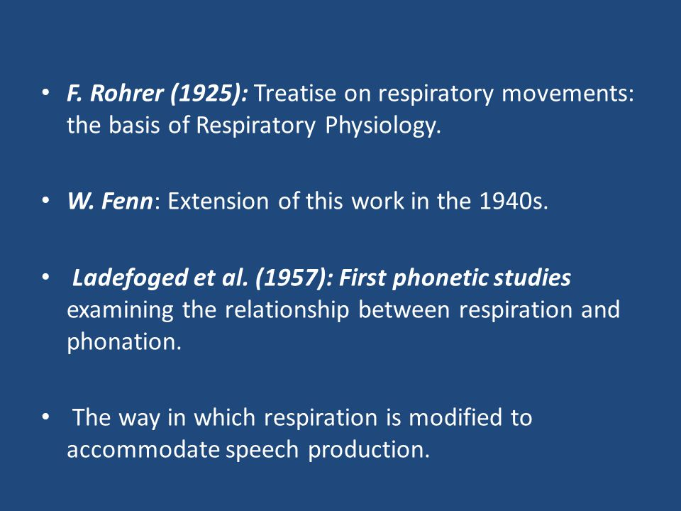 F. Rohrer (1925): Treatise on respiratory movements: the basis of Respiratory Physiology. W. Fenn: Extension of this work in the 1940s.