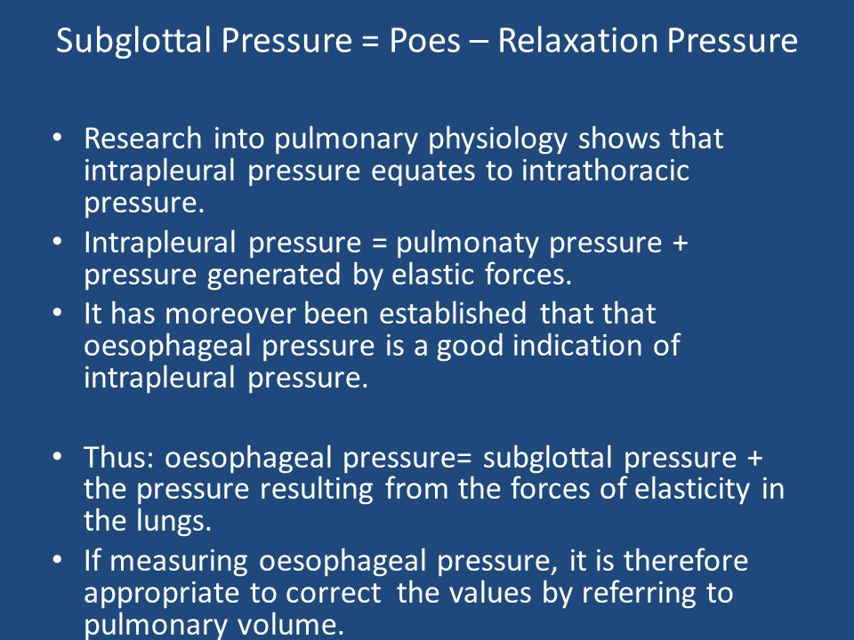 Subglottal Pressure = Poes – Relaxation Pressure