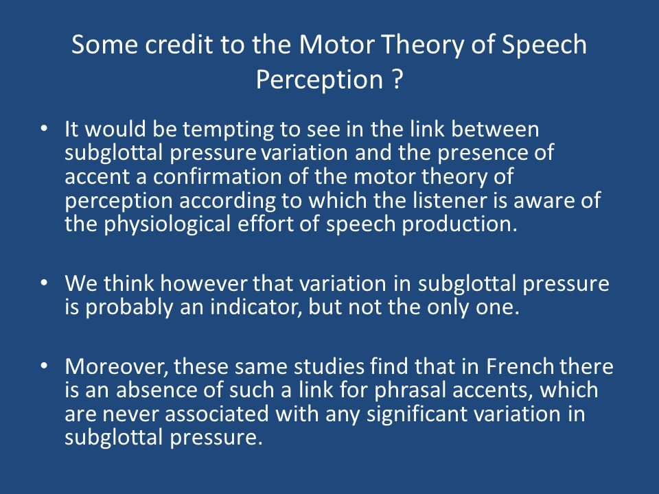 Some credit to the Motor Theory of Speech Perception