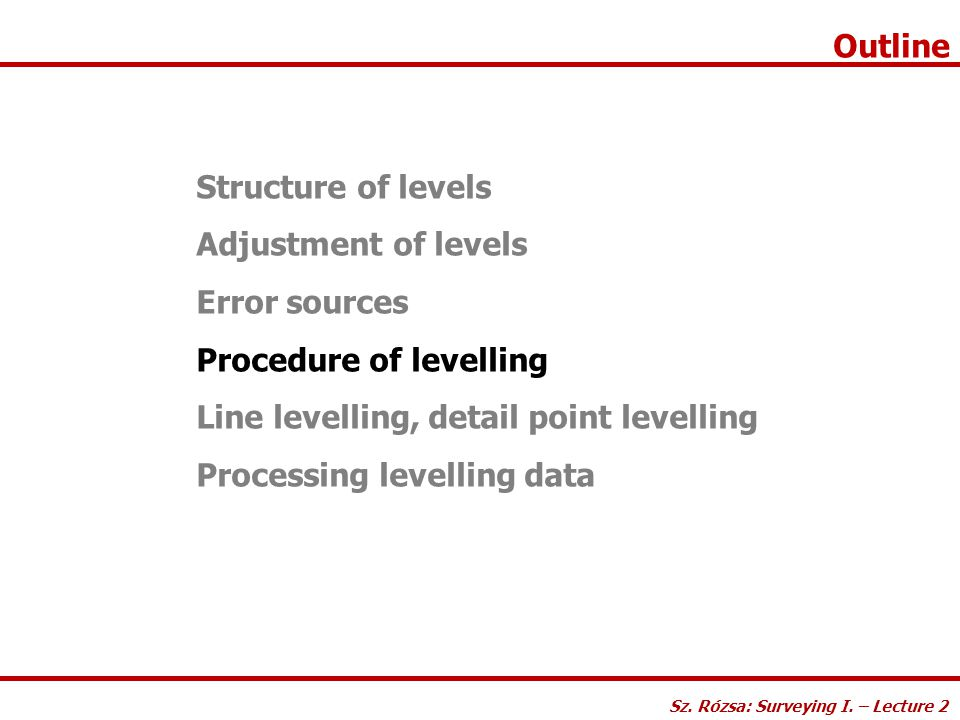 Procedure of levelling Line levelling, detail point levelling