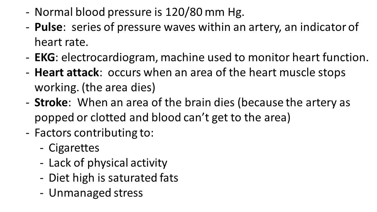 Normal blood pressure is 120/80 mm Hg.
