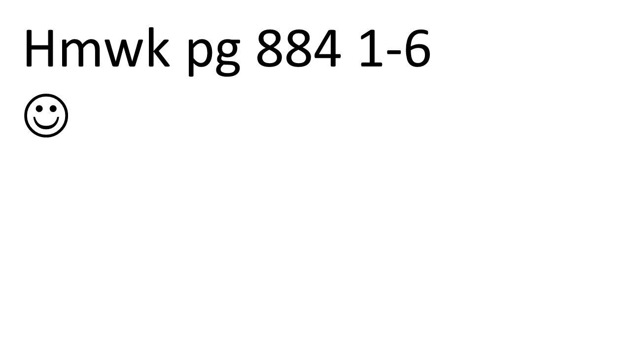 Hmwk pg 884 1-6 