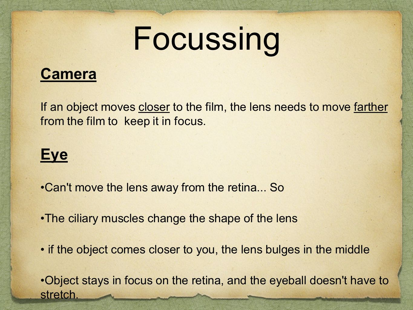 Focussing Camera. If an object moves closer to the film, the lens needs to move farther from the film to keep it in focus.