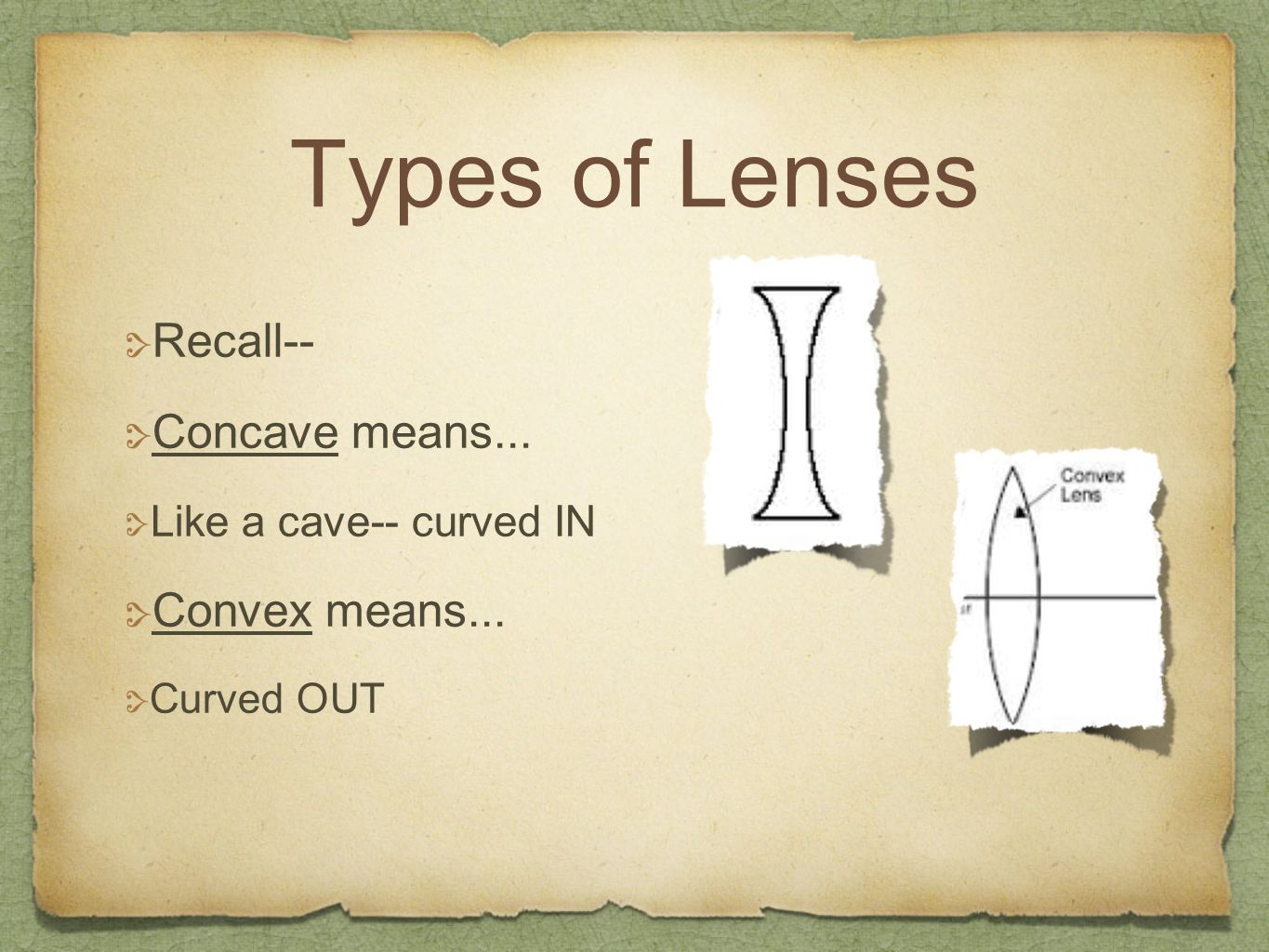 Types of Lenses Recall-- Concave means... Convex means...