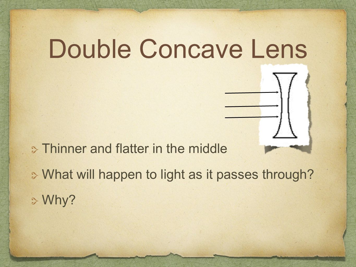 Double Concave Lens Thinner and flatter in the middle