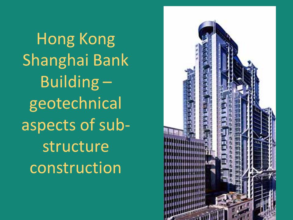 Hong Kong Shanghai Bank Building – geotechnical aspects of sub-structure construction
