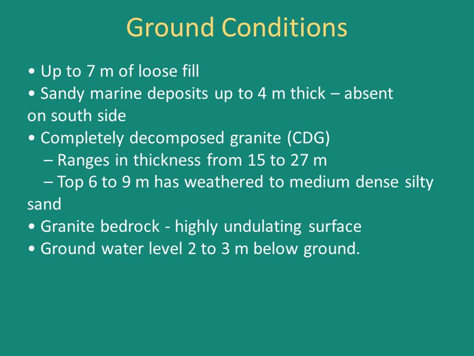 Ground Conditions • Up to 7 m of loose fill