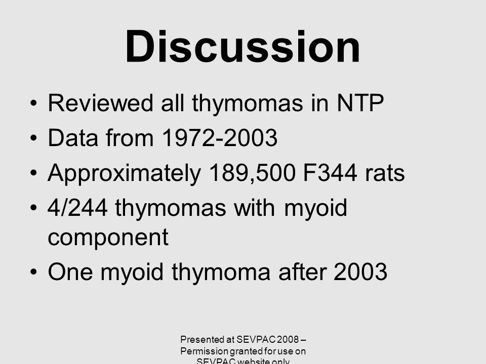Discussion Reviewed all thymomas in NTP Data from 1972-2003