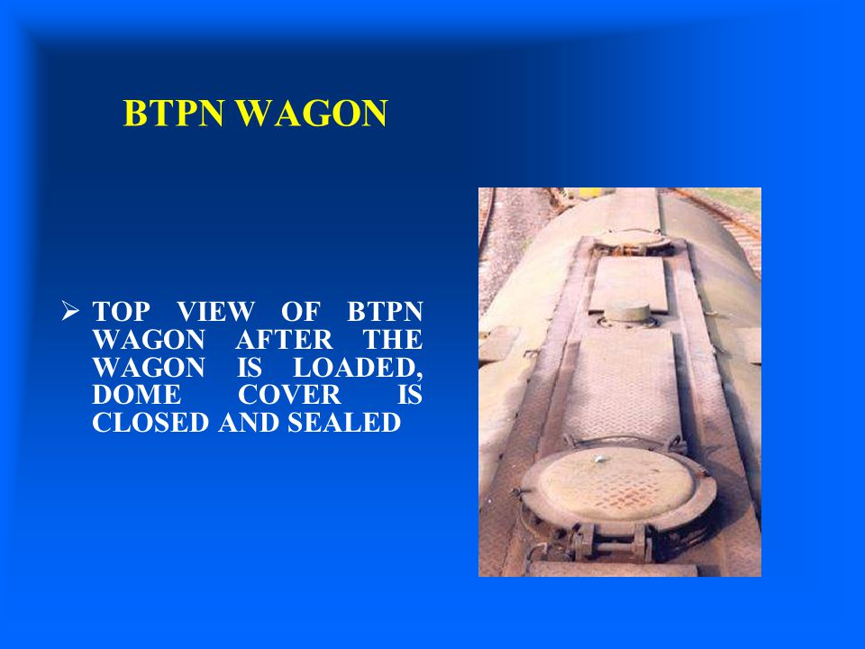 BTPN WAGON TOP VIEW OF BTPN WAGON AFTER THE WAGON IS LOADED, DOME COVER IS CLOSED AND SEALED