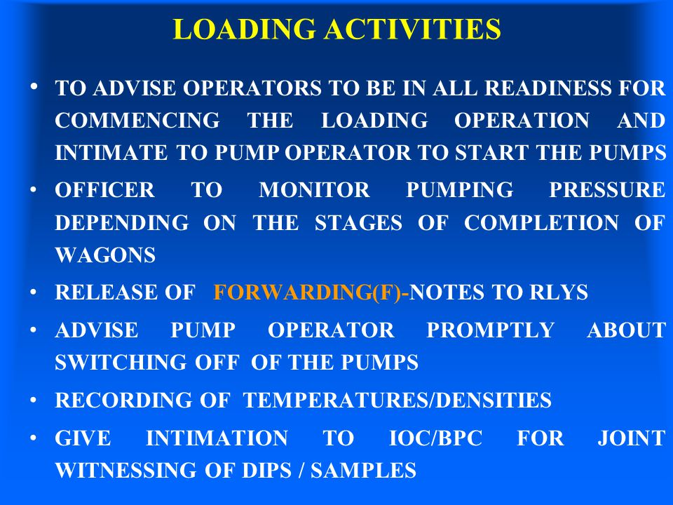 LOADING ACTIVITIES TO ADVISE OPERATORS TO BE IN ALL READINESS FOR COMMENCING THE LOADING OPERATION AND INTIMATE TO PUMP OPERATOR TO START THE PUMPS.