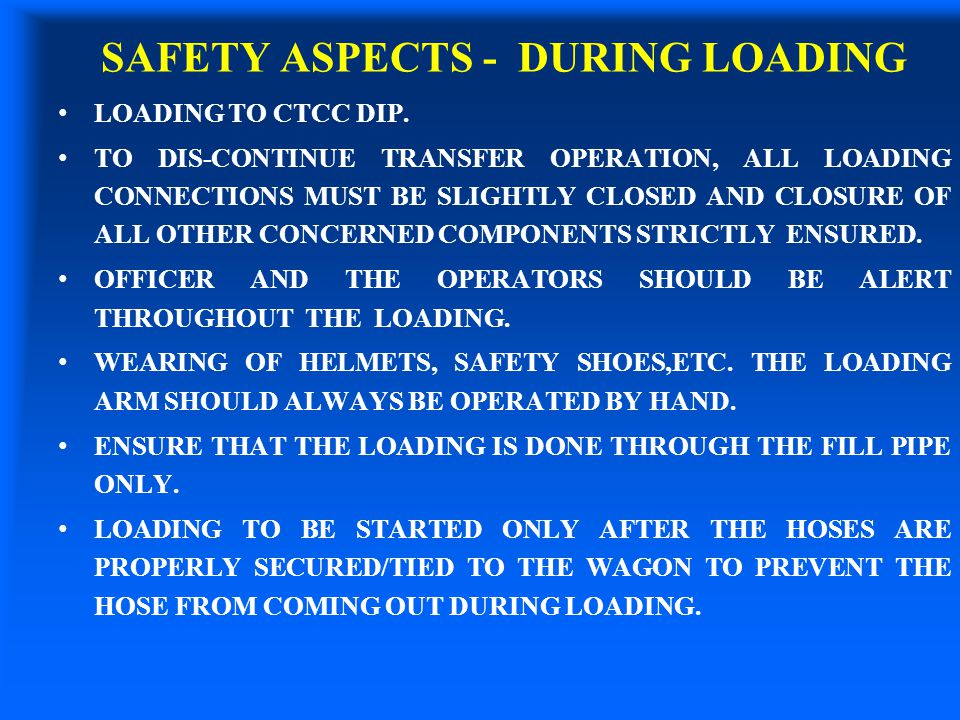 SAFETY ASPECTS - DURING LOADING