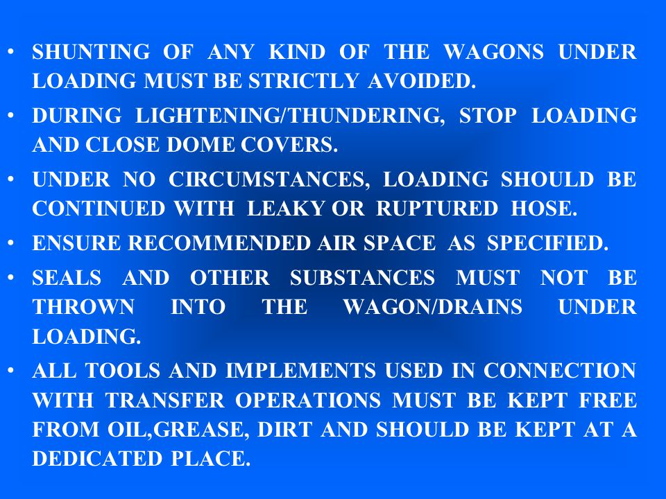 SHUNTING OF ANY KIND OF THE WAGONS UNDER LOADING MUST BE STRICTLY AVOIDED.