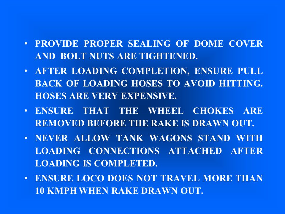 PROVIDE PROPER SEALING OF DOME COVER AND BOLT NUTS ARE TIGHTENED.