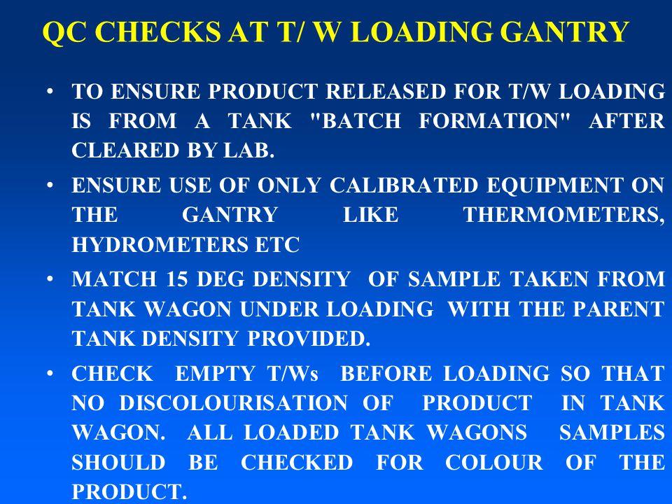 QC CHECKS AT T/ W LOADING GANTRY