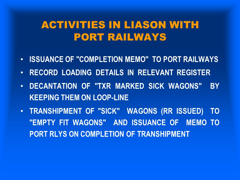ACTIVITIES IN LIASON WITH PORT RAILWAYS