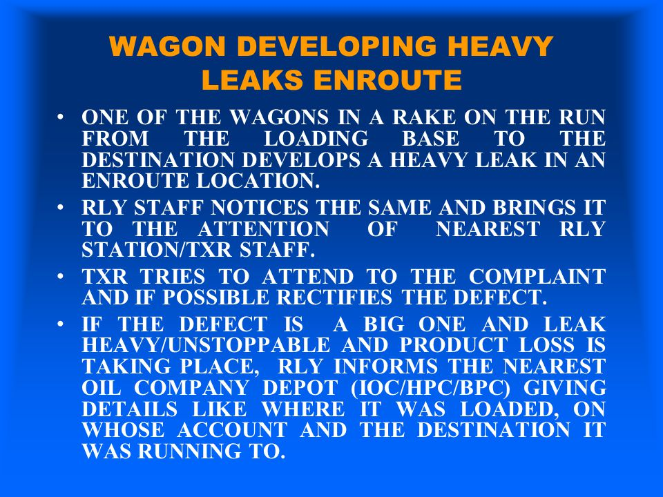 WAGON DEVELOPING HEAVY LEAKS ENROUTE