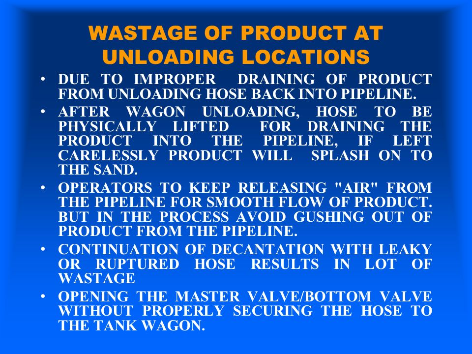 WASTAGE OF PRODUCT AT UNLOADING LOCATIONS