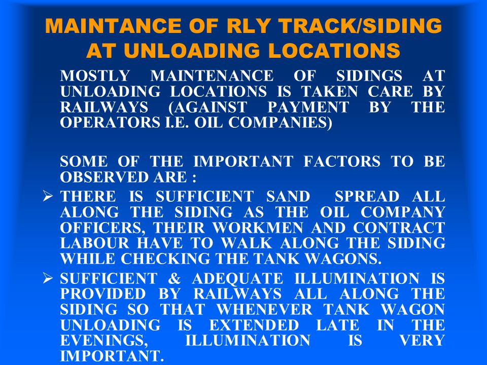 MAINTANCE OF RLY TRACK/SIDING AT UNLOADING LOCATIONS