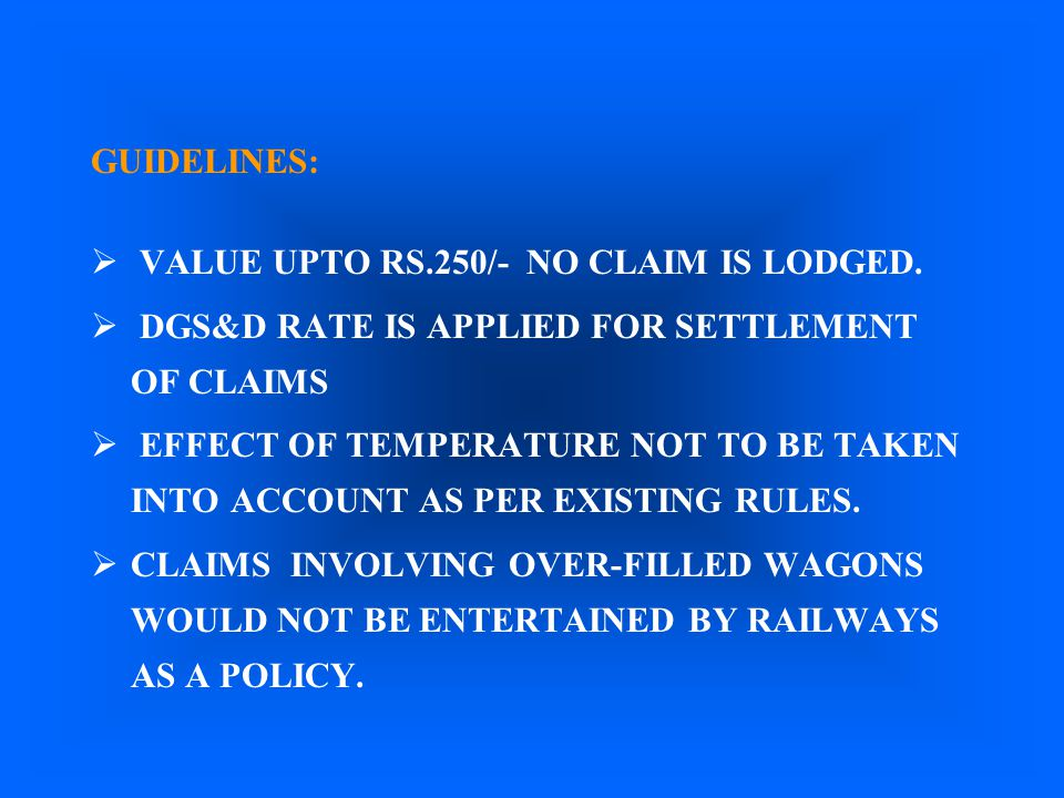 GUIDELINES: VALUE UPTO RS.250/- NO CLAIM IS LODGED. DGS&D RATE IS APPLIED FOR SETTLEMENT OF CLAIMS.