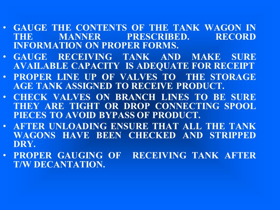 GAUGE THE CONTENTS OF THE TANK WAGON IN THE MANNER PRESCRIBED
