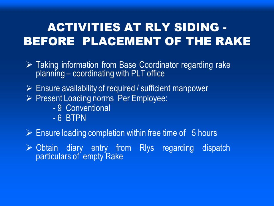 ACTIVITIES AT RLY SIDING - BEFORE PLACEMENT OF THE RAKE