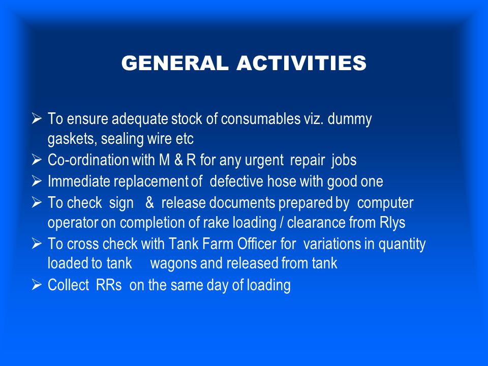 GENERAL ACTIVITIES To ensure adequate stock of consumables viz. dummy gaskets, sealing wire etc.